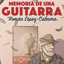 Memoria de una guitarra, cómic de Román López-Cabrera sobre un cantautor antifranquista