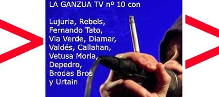 LA GANZUA TV nº 10: lo que la tele no da